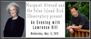 Margaret Atwood and PIBO Present An Evening with Lawrence Hill