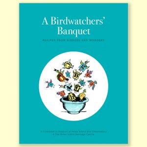 A Birdwatchers' Banquet Recipes from Birders and Worders - A Cookbook in Support of Pelee Island Bird Observatory & The Pelee Island Heritage Centre
